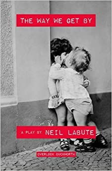 The Way We Get By: A Play by Neil LaBute (2015-05-19)