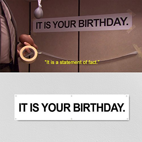 IT IS YOUR BIRTHDAY. Banner - Seen On TV Show, The Office. Party Themed Merchandise By Dwight Schrute. 6' X 1' Vinyl Banner With Metal Hanging Rings - Themed Metal