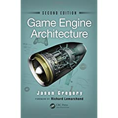 Game Engine Architecture, Second Edition from CRC Press