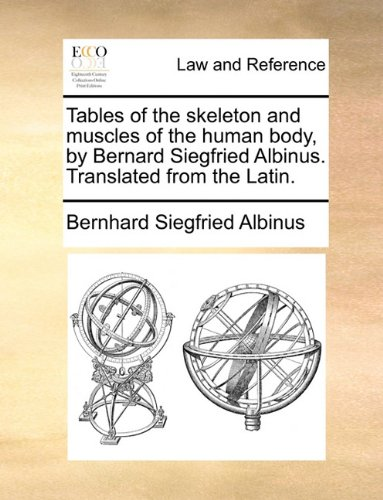 Skeleton Muscles Human (Tables of the skeleton and muscles of the human body, by Bernard Siegfried Albinus. Translated from the Latin.)