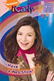 I Have a Web Show! (iCarly) by Nickelodeon (2009-09-03)