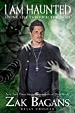 I Am Haunted, Zak Bagans and Kelly Crigger, 1628600616