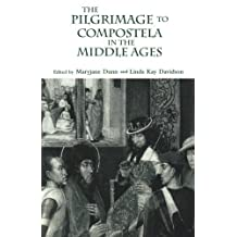 The Pilgrimage to Compostela in the Middle Ages: A Book of Essays (2000-10-19)