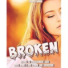 Broken: Basta um verdadeiro amor para unir o que antes foi quebrado