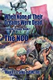 When None of Their Dreams Were Dead, R. E. G. Sinke. Jr., 1606934694