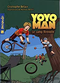 Yoyoman  3 : Le camp Virevolte par Cristophe Bélair