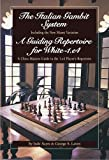 The Italian Gambit (and) A Guiding Repertoire For White - E4!-Jude Acers George Laven