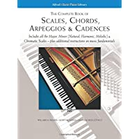 Scales, Chords, Arpeggios and Cadences: Complete Book (Alfred's Basic Piano Library)