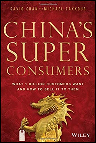 China's Super Consumers: What 1 Billion Customers Want and