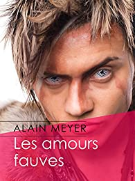 Les amours fauves par Alain Meyer