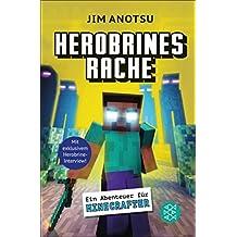 Herobrines Rache: Ein Abenteuer für Minecrafter (German Edition)