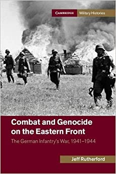 Book Combat and Genocide on the Eastern Front: The German Infantry's War, 1941-1944