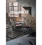 img - for [ Orphanage 41 by Malarek, Victor ( Author ) Jul-2014 Paperback ] book / textbook / text book