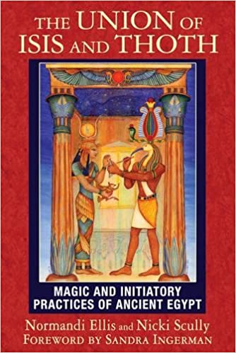 The Union of Isis and Thoth: Magic and Initiatory Practices