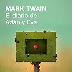 El diario de Adán y Eva [The Diaries of Adam and Eve] Audiobook