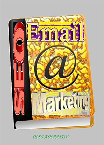 Seo: Email Marketing.: Practical Methods For Increasing Subscribers. Email marketing tips and tricks. Email marketing guide