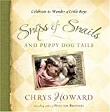 Snips and Snails and Puppy Dog Tails, Chrys Howard, 1416579141