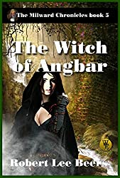 Milward Chronicles, Book 5: The Witch of Angbar