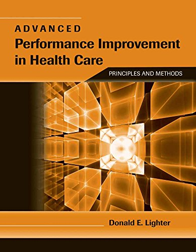 Advanced Performance Improvement in Health Care: Principles and Methods ()