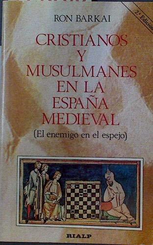 Cristianos y musulmanes en la España medieval : el enemigo en el espej Libros de historia: Amazon.es: Barkai, Ron: Libros