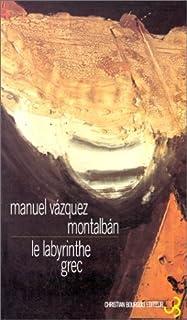 Le labyrinthe grec, Vázquez Montalbán, Manuel