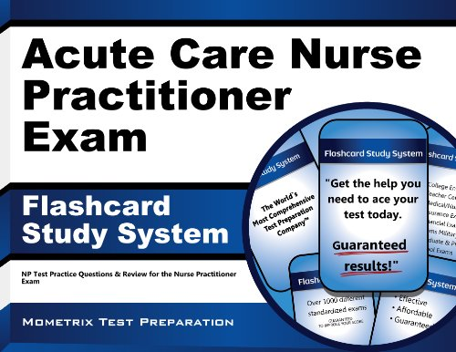 Download Acute Care Nurse Practitioner Exam Flashcard Study System: NP Test Practice Questions & Review for the Nurse Practitioner Exam Pdf