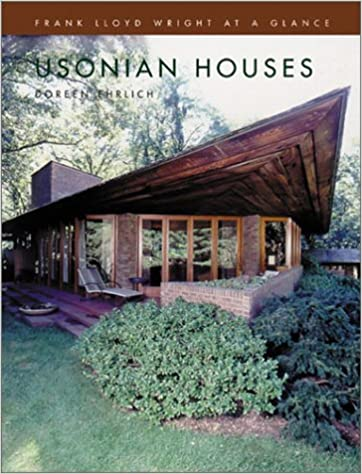 Usonian Houses: Frank Lloyd Wright at a Glance: Doreen ... on spanish house designs, cliff may house designs, palladian house designs, cottage house designs, victorian house designs, architectural house designs, saltbox house designs, federal house designs, modern house designs, tudor house designs, colonial house designs, frank lloyd wright inspired house designs, castle house designs, bungalow house designs, cabin house designs, shingle style house designs, international house designs, prairie house designs, art deco house designs, adobe house designs,
