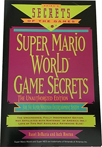 Super Mario World Game Secrets: The Unauthorized Edition (Secrets of the Games Series) by Rusel Demaria (1991-09-30)