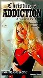 Christine's Addiction [VHS]