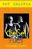 Diesel Fuel: Passionate Poetry (Richard Kasak Books)