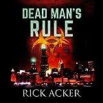 Dead Man's Rule   Rick Acker