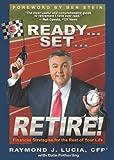 Ready... Set... Retire!, Raymond J. Lucia, 1401912060