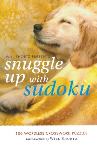 Will Shortz Presents Snuggle Up with Sudoku: 100 Wordless Crossword Puzzles PDF