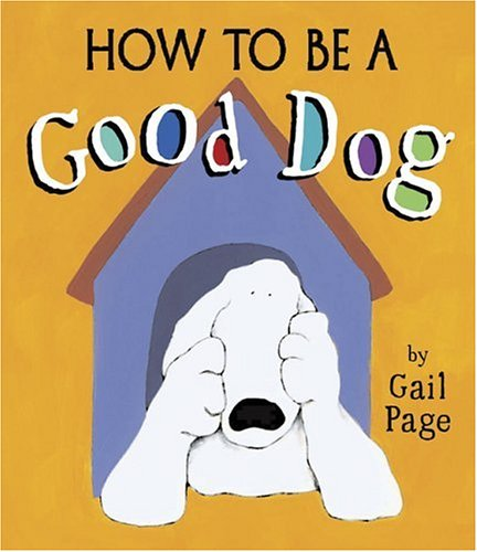 Download How to Be a Good Dog PDF
