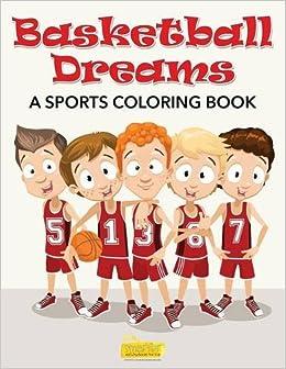 Basketball Dreams: A Sports Coloring Book: Smarter Activity Books ...