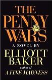 The Penny Wars, Elliott Baker, 0595162428