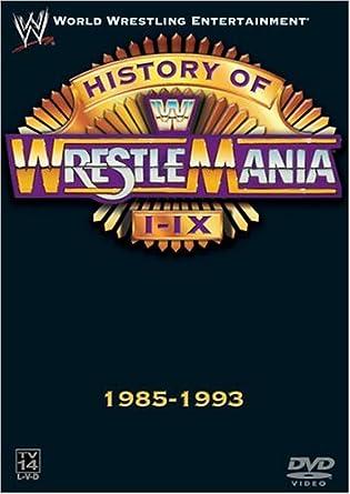 Amazoncom Wwe The History Of Wrestlemania I Ix 1985