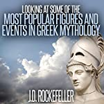 Looking at Some of the Most Popular Figures and Events in Greek Mythology | J.D. Rockefeller