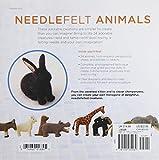 Wild and Tame Needlefelt Animals: 24 Adorable