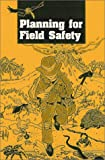 Planning for Field Safety, , 0913312932