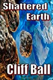 Shattered Earth, Cliff Ball, 1456419269