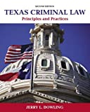 Texas Criminal Law: Principles and Practices (2nd Edition)