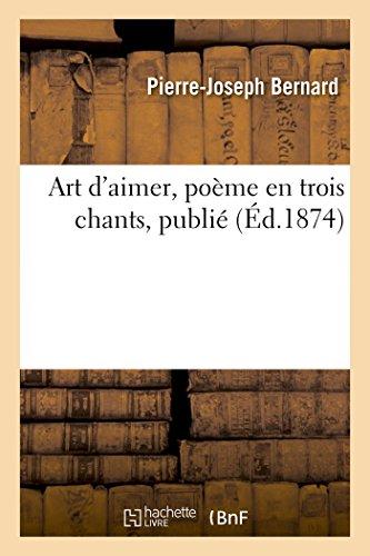 Art d'Aimer, Poème En Trois Chants (Litterature) (French Edition)