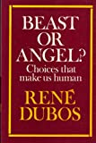img - for Beast or Angel ? Choices That Make Us Human book / textbook / text book