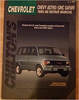 Chilton's Chevrolet: Astro/Gmc Safari 1985-90 (Chilton's Total Car Care Repair Manual) by Kerry A. Freeman (1990-09-23)