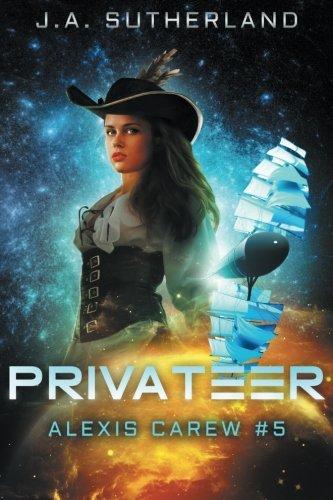 Privateer: Alexis Carew #5 (Volume 5) PDF