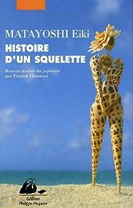 Histoire d'un squelette par Eiki Matayoshi