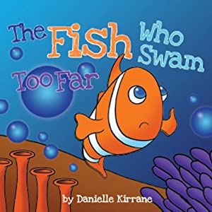 The Fish Who Swam Too Far Audiobook