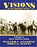 Visions of an Enduring People : A Reader in Native American Studies, Fleming, Walter C. and Watts, John G., 0757512917