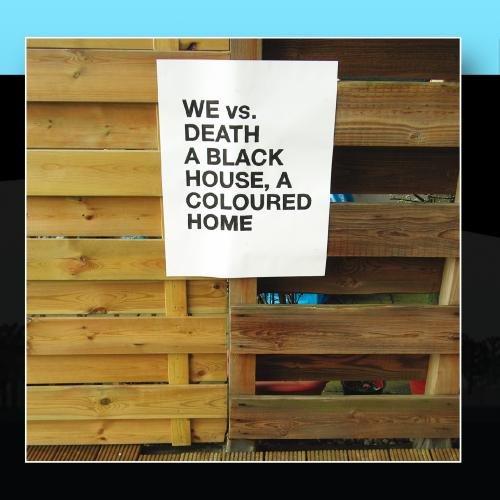 A Black House, A Coloured Home